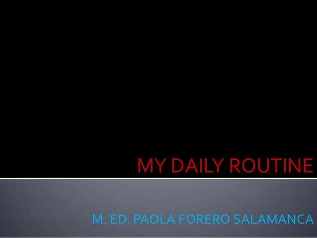 MY DAILY ROUTINEM. ED. PAOLA FORERO SALAMANCA