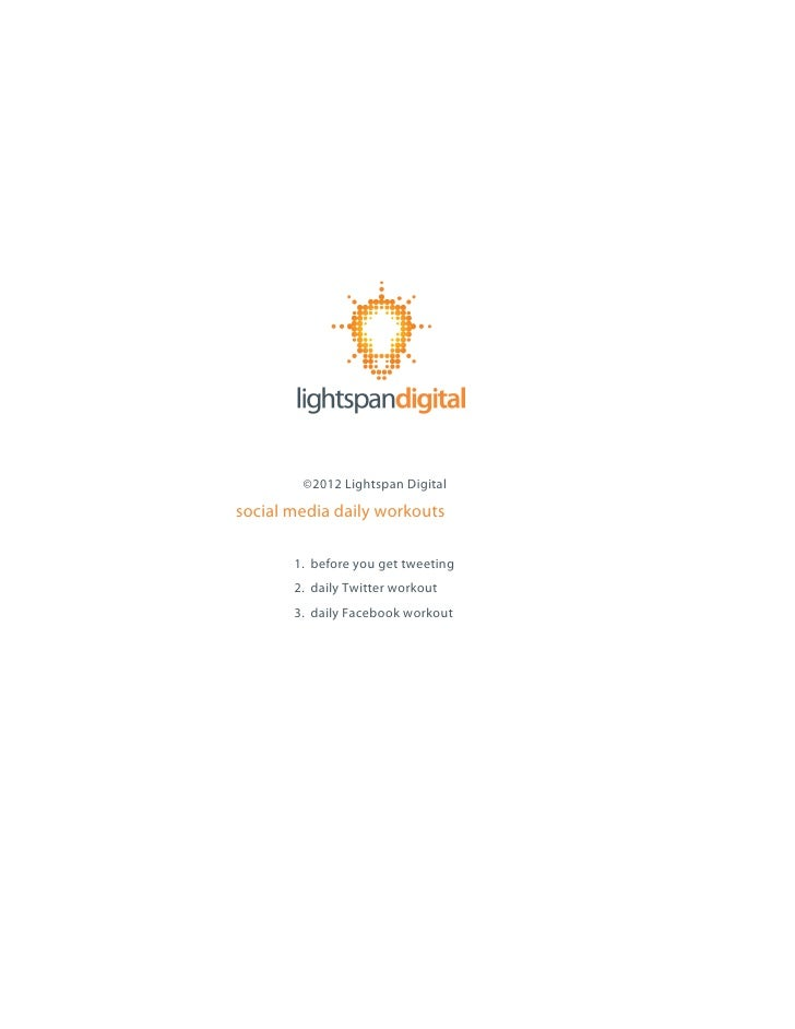 ©2012 Lightspan Digitalsocial media daily workouts       1. before you get tweeting       2. daily Twitter workout       3...