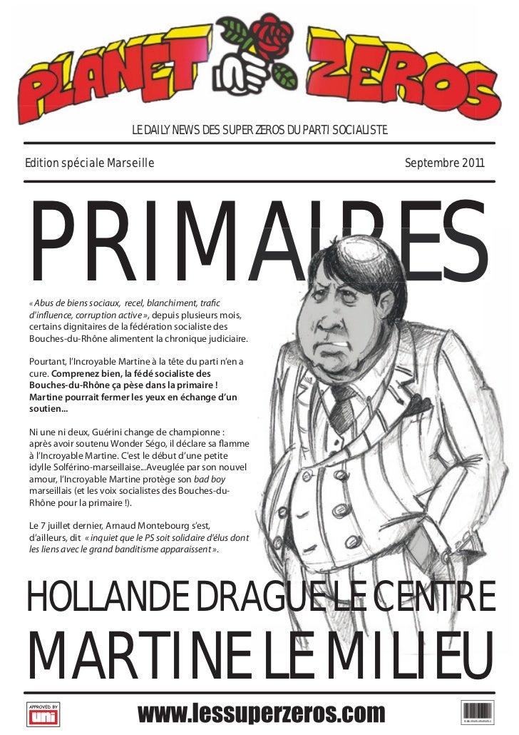 LE DAILY NEWS DES SUPER ZEROS DU PARTI SOCIALISTEEdition spéciale Marseille                                               ...