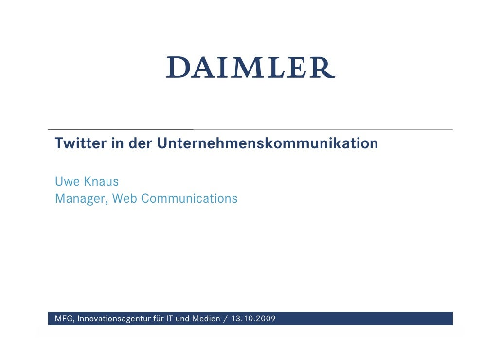 Twitter in der Unternehmenskommunikation  Uwe Knaus Manager, Web Communications     MFG, Innovationsagentur für IT und Med...