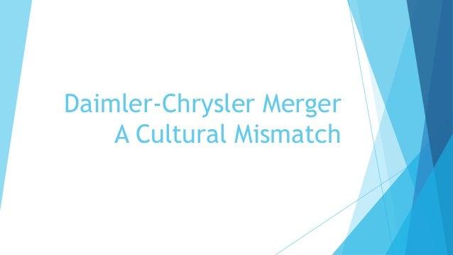 Daimler-Chrysler Merger    A Cultural Mismatch