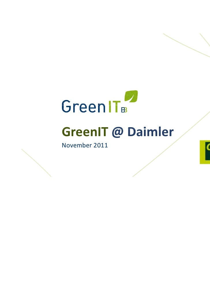 GreenIT @ D i lG    IT @ DaimlerNovember 2011