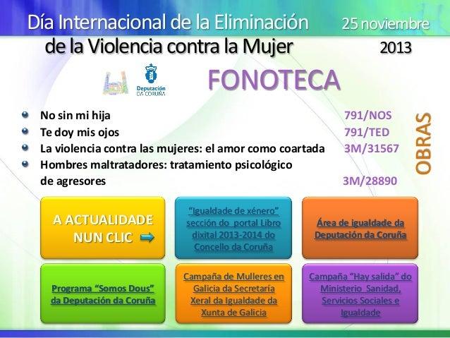 Día Internacional de la Eliminación de la Violencia contra la Mujer  25 noviembre 2013  No sin mi hija Te doy mis ojos La ...