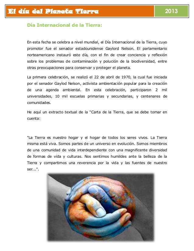 El día del Planeta Tierra  2013  Día Internacional de la Tierra:  En esta fecha se celebra a nivel mundial, el Día Interna...