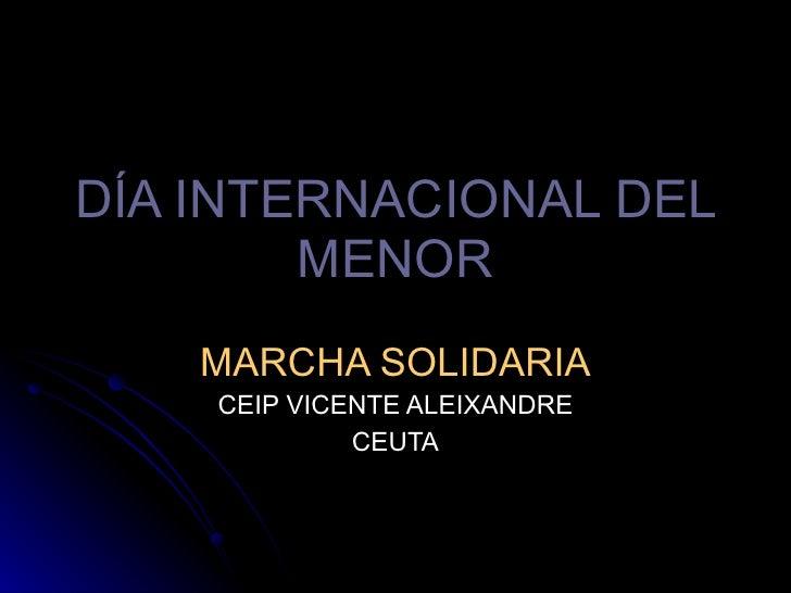 DÍA INTERNACIONAL DEL MENOR MARCHA SOLIDARIA CEIP VICENTE ALEIXANDRE CEUTA