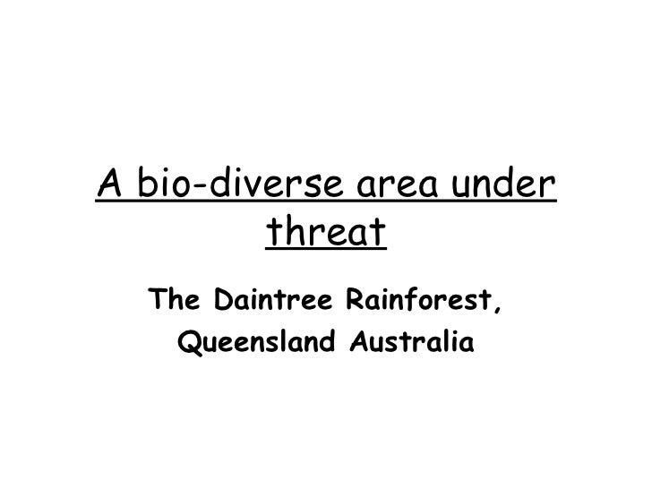 Daintree rainforestabiodiverseareaunderthreat