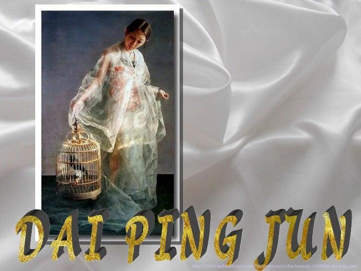 DAI PING JUN http://www.authorstream.com/Presentation/michaelasanda-1188020-dai-ping-jun/