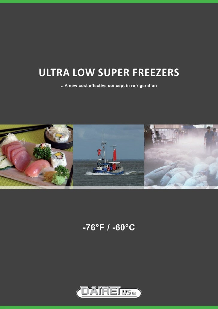 ULtra Low SUper freezerS    ...A new cost effective concept in refrigeration                  -76°f / -60°c