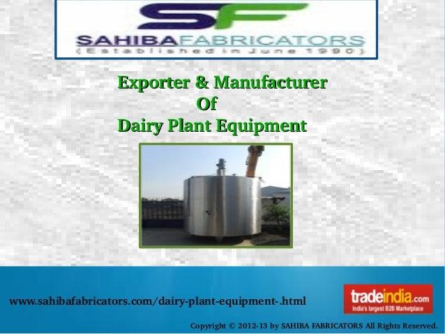 Dairy Plant Equipment Exporter,Manufacturer by SAHIBA FABRICATORS