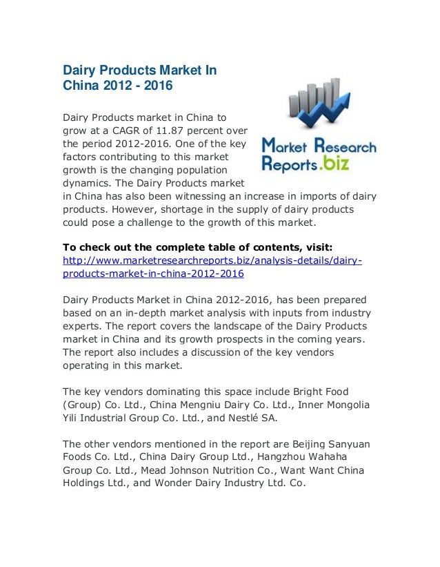 Dairy Products Market In China 2012 - 2016 Dairy Products market in China to grow at a CAGR of 11.87 percent over the peri...
