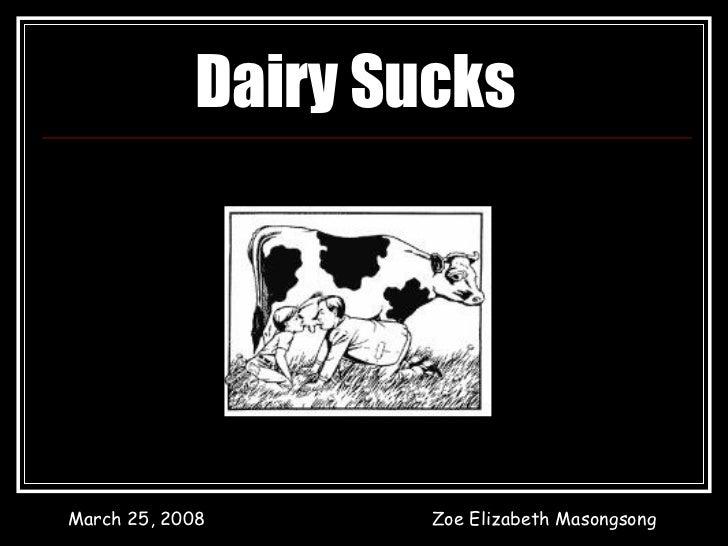Dairy Sucks
