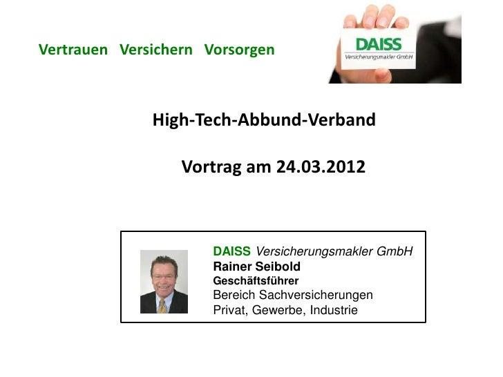 Vertrauen Versichern Vorsorgen              High-Tech-Abbund-Verband                  Vortrag am 24.03.2012               ...