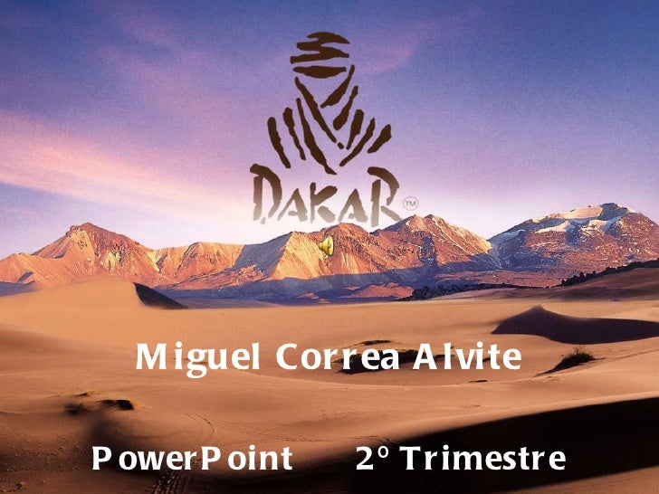 Dakar power point miguel correa alvite 1ºb bach