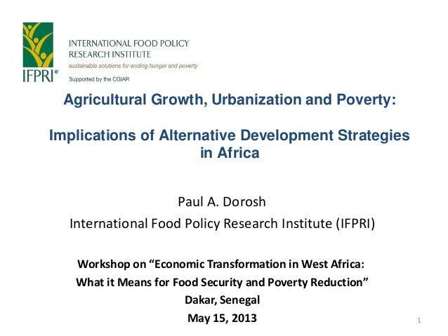Agricultural Growth, Urbanization and Poverty:Implications of Alternative Development Strategiesin AfricaPaul A. DoroshInt...