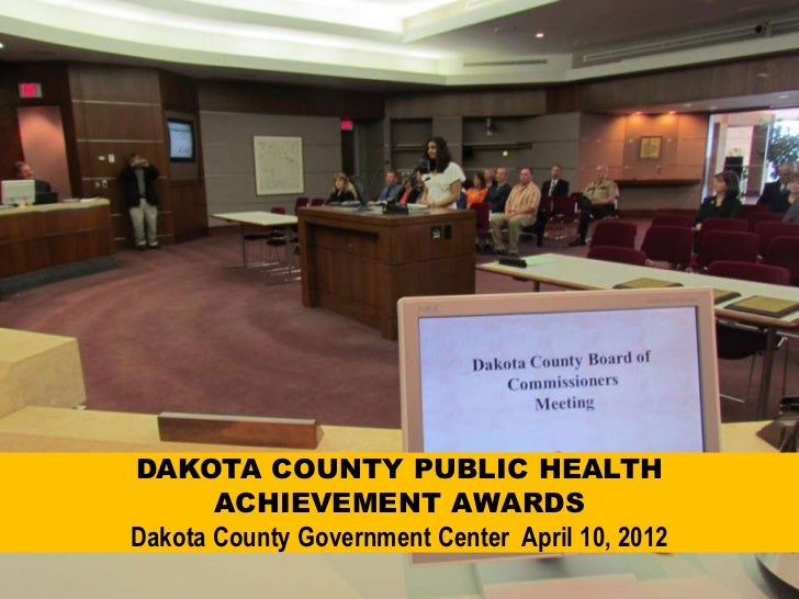 DAKOTA COUNTY PUBLIC HEALTH       ACHIEVEMENT AWARDSDakota County Government Center April 10, 2012