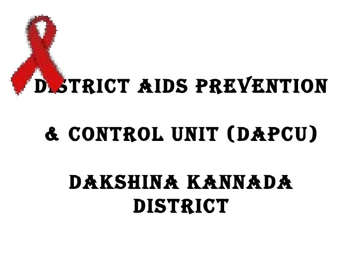 DISTRICT AIDS PREVENTION& CONTROL UNIT (DAPCU)  DAKSHINA KANNADA      DISTRICT