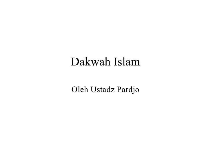 Dakwah Islam Oleh Ustadz Pardjo