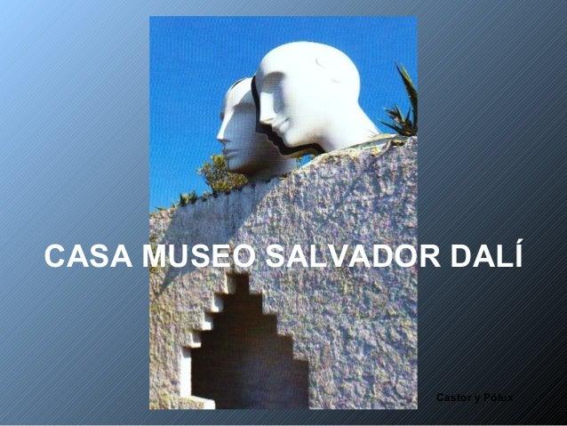 Castor y PóluxCASA MUSEO SALVADOR DALÍ
