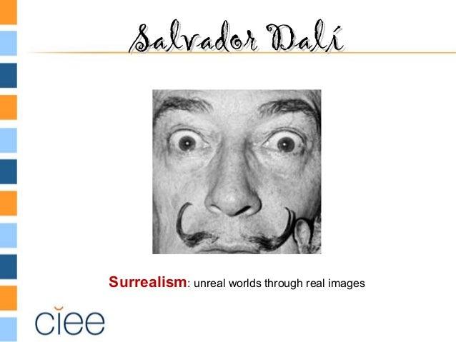 Salvador DalíSalvador Dalí Surrealism: unreal worlds through real images