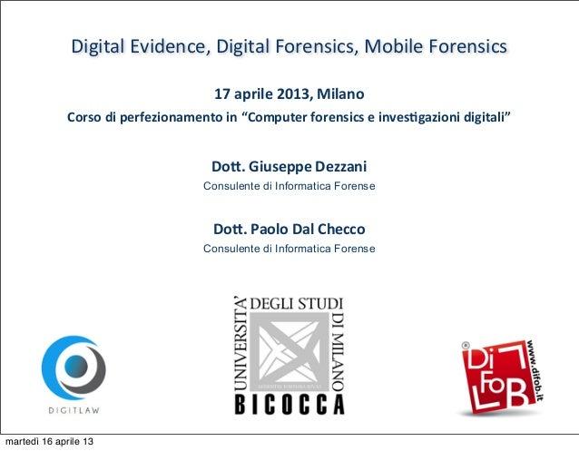Digital Evidence, Digital Forensics, Mobile Forensics                                              17 aprile ...