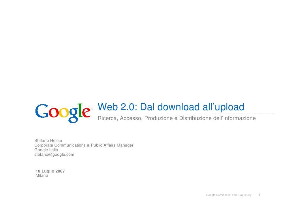 Web 2.0: Dal download all'upload                                Ricerca, Accesso, Produzione e Distribuzione dell'Informaz...