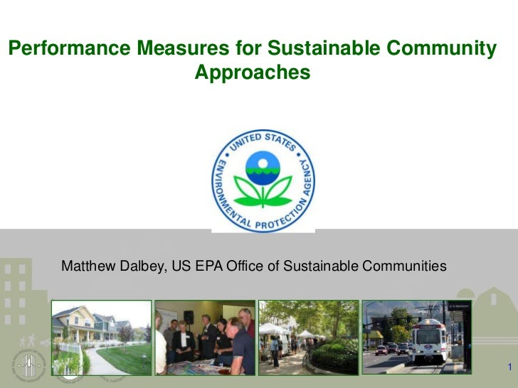 1<br />Performance Measures for Sustainable Community Approaches<br />Matthew Dalbey, US EPA Office of Sustainable Communi...