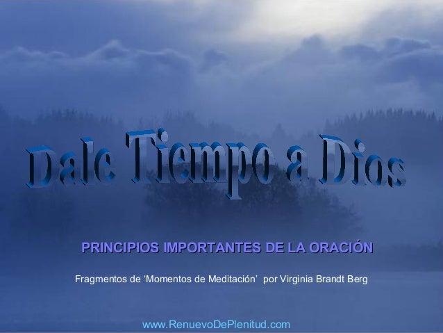 ♫ Enciende los parlantes HAZ CLIC PARA AVANZAR  PRINCIPIOS IMPORTANTES DE LA ORACIÓN Fragmentos de 'Momentos de Meditación...