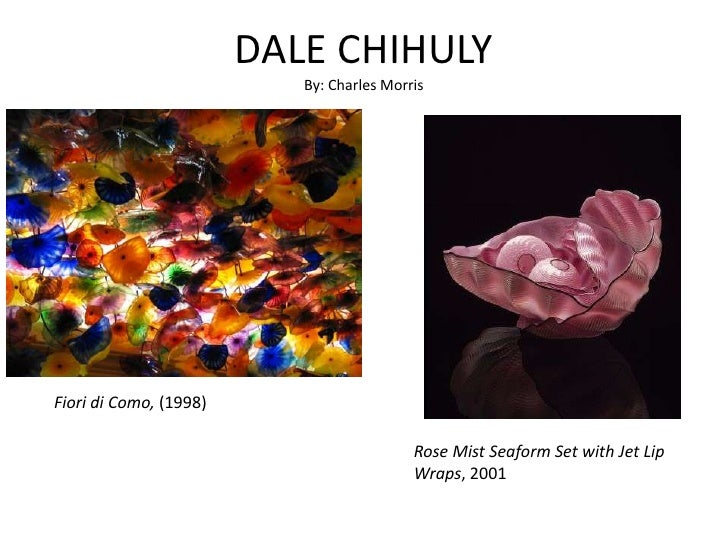 DALE CHIHULYBy: Charles Morris<br />Fioridi Como, (1998) <br />Rose Mist Seaform Set with Jet Lip Wraps, 2001<br />