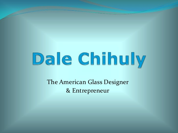 A Tribute to Dale Chihuly