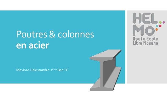 Poutres & colonnes en acier Maxime Dalessandro 2ème BacTC