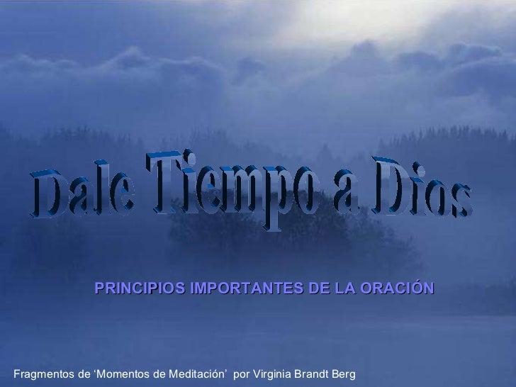 ♫  Enciende los parlantes HAZ CLIC PARA AVANZAR Tommy's Window Slideshow Dale Tiempo a Dios PRINCIPIOS IMPORTANTES DE LA O...