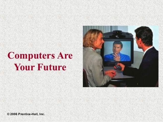 Computers AreYour Future© 2006 Prentice-Hall, Inc.
