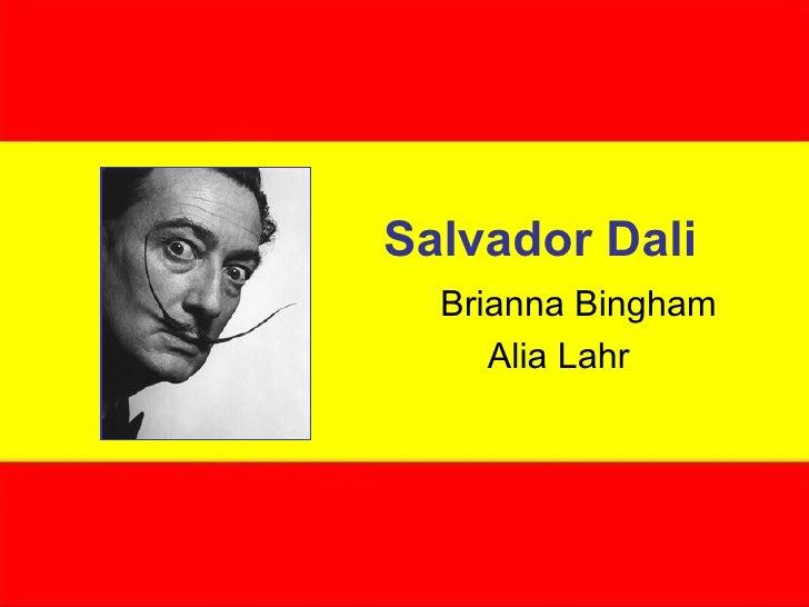 Salvador Dali Brianna Bingham Alia Lahr