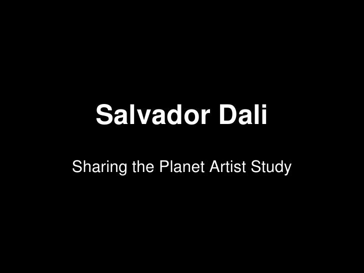 Salvador Dali<br />Sharing the Planet Artist Study<br />