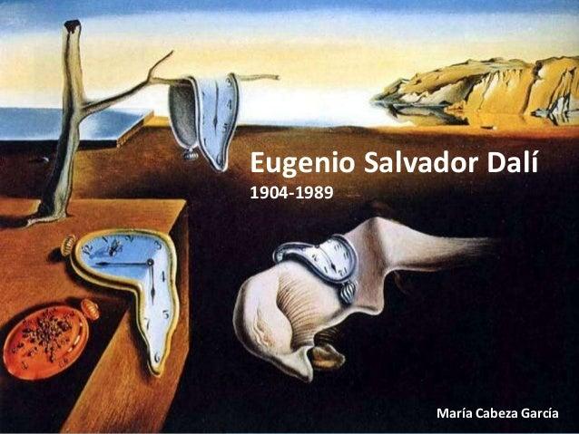 Eugenio Salvador Dalí1904-1989             María Cabeza García
