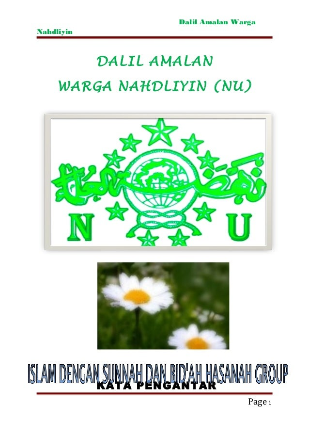 Dalil Amalan Warga Nahdliyin  DALIL AMALAN WARGA NAHDLIYIN (NU)  KATA PENGANTAR Page 1