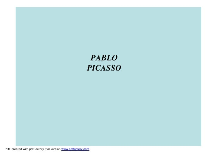 PABLO                                                           PICASSO     PDF created with pdfFactory trial version www....