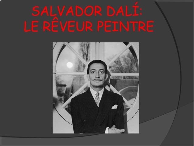 SALVADOR DALÍ: LE RÊVEUR PEINTRE
