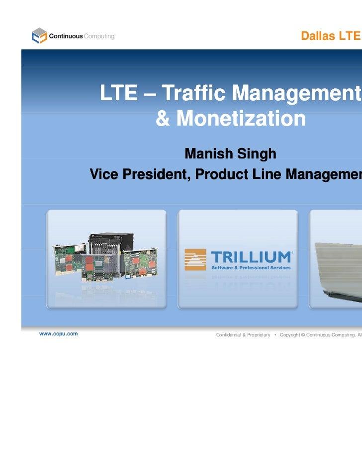 Dallas LTE / Femto / DPI                LTE – Traffic Management                     &MMonetization                       ...