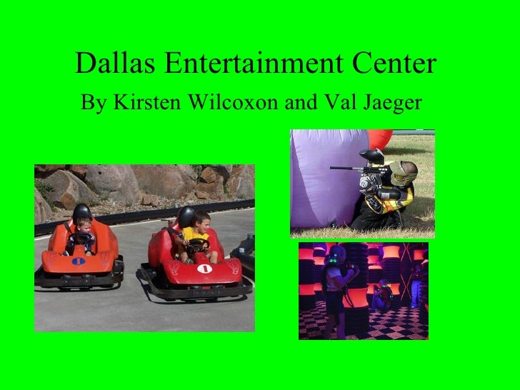 Dallas Entertainment Center By Kirsten Wilcoxon and Val Jaeger