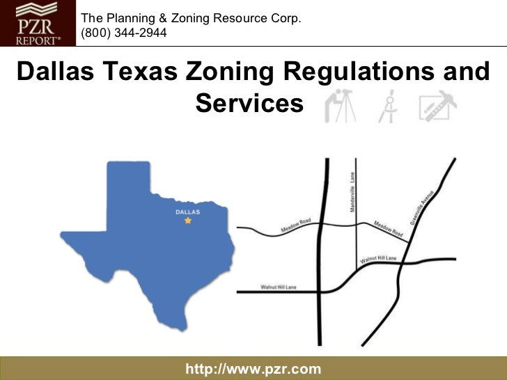 http://www.pzr.com The Planning & Zoning Resource Corp. (800) 344-2944 Dallas Texas Zoning Regulations and Services
