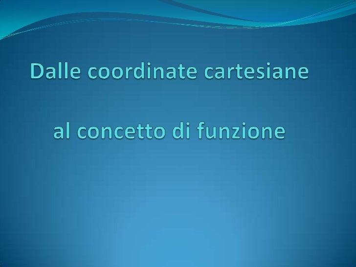 Dalle coordinate cartesiane alle funzioni