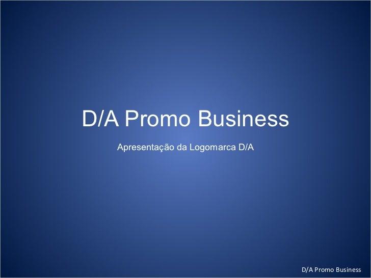 D/A Promo Business   Apresentação da Logomarca D/A                                   D/A Promo Business