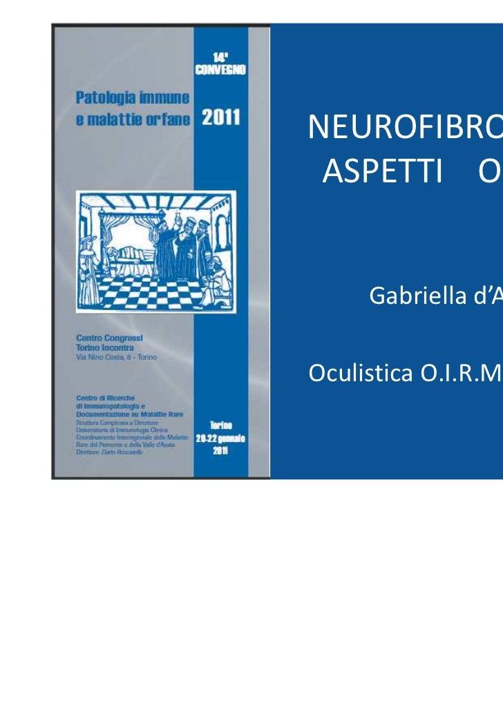 D'alonzo gabriella  neurofibromatosi aspetti  oculari- torino gennaio 2011-14° convegno patologia immune