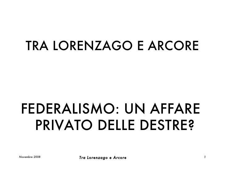 Da Lorenzago ad Arcore: federalismo, un affare privato delle destre?