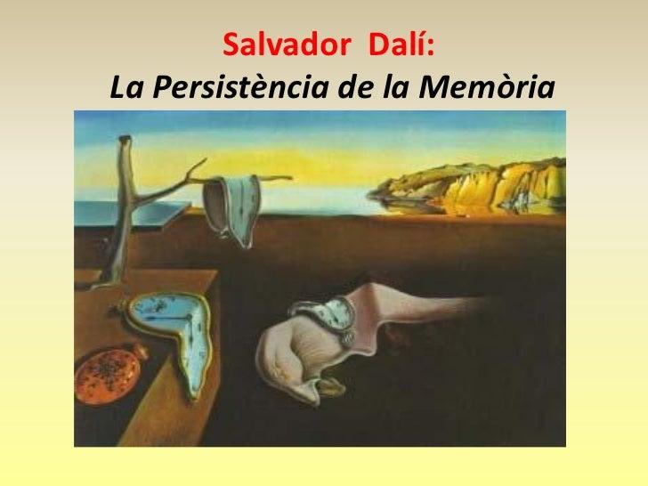 Salvador Dalí:La Persistència de la Memòria