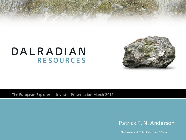 The European Explorer  │  Investor Presenta4on March 2012                                             ...