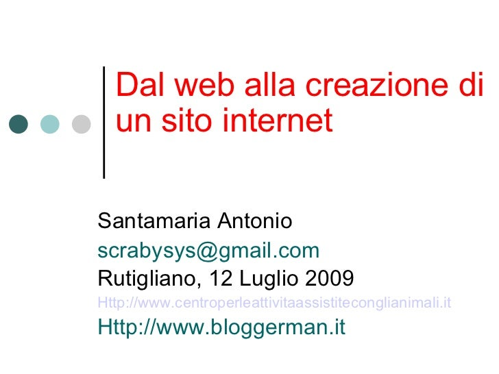 Santamaria Antonio [email_address] Rutigliano, 12 Luglio 2009 Http://www.centroperleattivitaassistiteconglianimali.it Http...