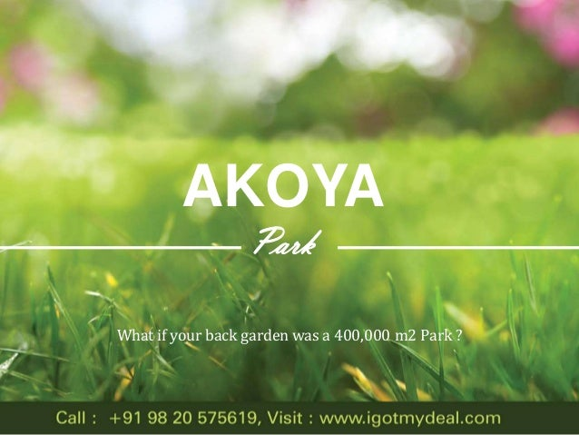 AKOYA Park What if your back garden was a 400,000 m2 Park ?