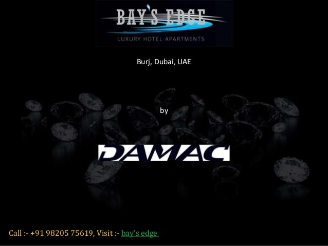 by Damac Call :- +91 98205 75619, Visit :- bay's edge Damac Bay's Edge Burj, Dubai, UAE